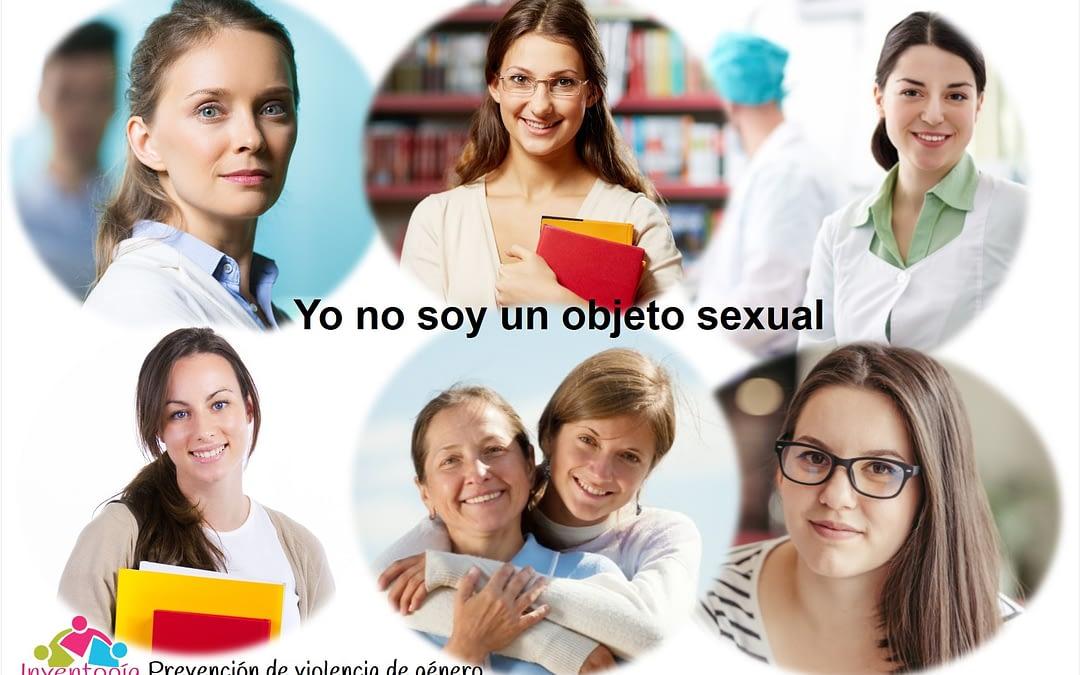 Yo no soy un objeto sexual. Prevención de la violencia de género